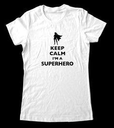 Keep Calm I'm A Superhero design 3 Female Hero T-Shirt - Printed on Soft Cotton T-Shirts for Women and Men/Unisex