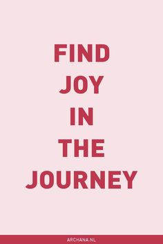 "QUOTE | ""Find joy in"