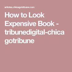 How to Look Expensive Book - tribunedigital-chicagotribune