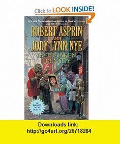Myth-Taken Identity (Myth Adventures series) (9780441013111) Robert Asprin, Jody Lynn Nye , ISBN-10: 0441013112  , ISBN-13: 978-0441013111 ,  , tutorials , pdf , ebook , torrent , downloads , rapidshare , filesonic , hotfile , megaupload , fileserve