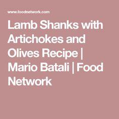 Lamb Shanks with Artichokes and Olives Recipe | Mario Batali | Food Network