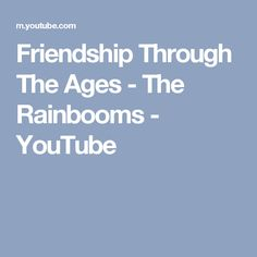 Friendship Through The Ages - The Rainbooms - YouTube