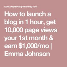 How to launch a blog in 1 hour, get 10,000 page views your 1st month & earn $1,000/mo | Emma Johnson