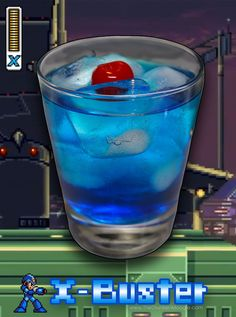 X-Buster (Mega Man X cocktail)  Ingredients: 1 oz Gin 1 oz Blue curacao Lemon-lime soda 1 Cherry  Directions: Add gin and blue curacao to a lowball glass, over ice. Fill the glass with your lemon-lime soda, garnish with a cherry on top of the ice cubes, and serve. Pew pew pew.  Drink created and photographed by Mitch Hutts of The Drunken Moogle.