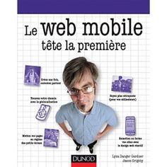 Consacré au développement d'applications mobiles, ce manuel explique comment utiliser HTML, CSS et d'autres outils web pour créer des applications qui tournent sur tous les supports.  Cote: 1-52 DAN
