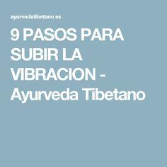9 PASOS PARA SUBIR LA VIBRACION - Ayurveda Tibetano