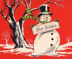 Vintage Greeting Card Christmas Snowman Tree Best Wishes Sign Christmas Card Images, Vintage Christmas Images, Christmas Graphics, Old Christmas, Old Fashioned Christmas, Retro Christmas, Vintage Holiday, Christmas Greeting Cards, Christmas Snowman