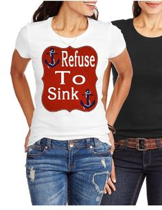 Womens Anchor T-Shirt Refuse to Sink- white short sleeves  L/G 12-14 fashion anchor shirt by SAVVYCOUNTRYDESIGNS on Etsy