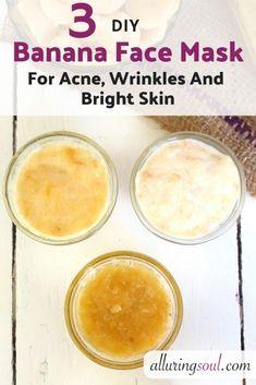 3 DIY Banana Face Mask For Acne, Wrinkles & Bright Skin
