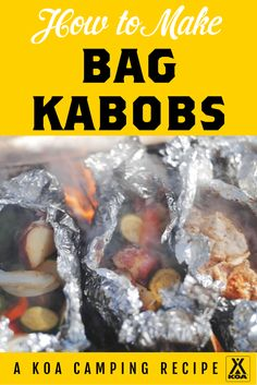 How to Make Bag Kabobs - a KOA camping recipe favorite!