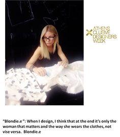 All eyes on Blondie.e!  Η new designer Ελευθερία Καρδάμη για το brand Blondie.e  μας αποκαλύπτει την πηγή έμπνευσης της συλλογής που θα δείξει στον διαγωνισμό New Designers Awards της 18ης AXDW! Αναμένουμε…:)