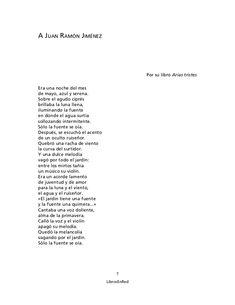 """"""" A Juan Ramón Jiménez """" ( Poesías Completas), publicada en 1936. Donde Machado transmite muchas emociones, ya que admiraba a Juan Ramón Jiménez.  Hemos elegido este poema por que sin saber muchos de los dos poetas aquí se ve reflejada la admiración que tenía Machado por este grandioso escritor."""