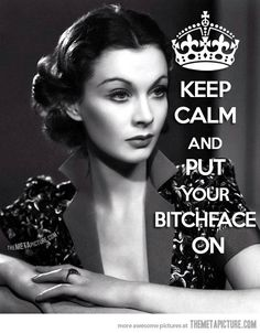 Vivien Leigh had the best bitch face ever! Love her!