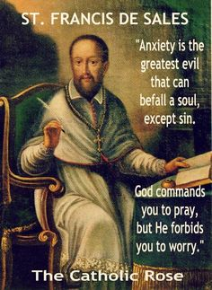 St Francis de Sales on anxiety. ~ I read through the quotes on this page and they really spoke to me Catholic Religion, Catholic Quotes, Catholic Prayers, Catholic Saints, Religious Quotes, Roman Catholic, Catholic Lent, Biblia Online, The Knowing