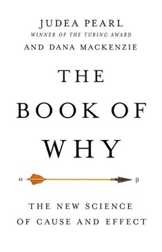 Free Kindle The Book of Why: The New Science of Cause and Effect, Author Judea Pearl New Books, Good Books, Books To Read, Kindle, Reading Online, Books Online, Artificial Intelligence Book, Cause And Effect, Free Reading
