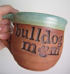 San Diego Bulldog Rescue: BULLDOG MOM Handmade Pottery Mug 20% of this sale is DONATED to RESCUE