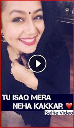 Tu Isaq Mera Song Neha Kakkar Selfie Video,Watch tu isaq mera neha kakkar selfie videos,download,Lyrics,Meet Bros,Tu Isaq Mera Song Neha Kakkar Selfie Video