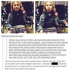 I wasn't a huge fan of movie Gavroche,  but this describes my feelings about the character as a whole.