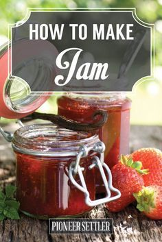 How to Make Jam At Home   Easy and Healthy Homemade Dessert   Homesteading Skills   The Pioneer Woman Recipe by Pioneer Settler at  http://pioneersettler.com/how-to-make-jam/