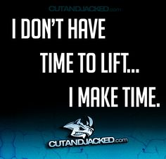 I hate hearing people say they don't have time. We all get the same 24 hours, but we have different priorities.