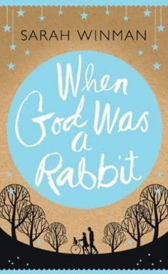 When God Was a Rabbit-- Sweet story of loss and redemption .