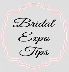 {bridal expo tips} from your pensacola wedding planner