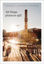 Att fånga platsens själ : handbok om cultural planning