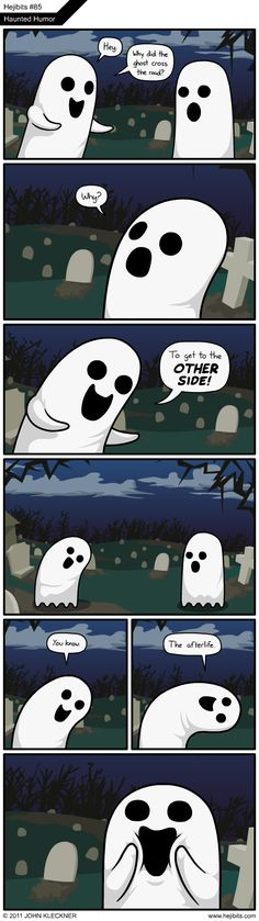 Haha! The afterlife.