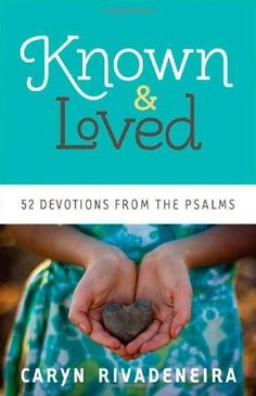 2013 MOPS devotional book: Known and Loved: 52 Devotions from the Psalms, http://www.amazon.com/dp/0800722078/ref=cm_sw_r_pi_awd_qtm0rb09NVF51