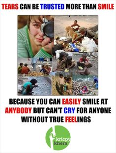 Tears can be trusted more then Smile. Because you can easily smile at anybody but can't cry for anyone without true feelings. Visit My website for more information - http://kricpykhera.com/ #kricpy #kricpykhera #kricpykheragill #khera #quotes