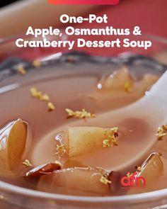 One-Pot Apple, Osmanthus & Cranberry Dessert Soup Spicy Recipes, Asian Recipes, Soup Recipes, Cooking Recipes, Chinese Recipes, Dessert Drinks, Dessert Recipes, Dessert Food, Cranberry Dessert