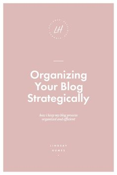 How to Organize Your Blog Post Writing Process