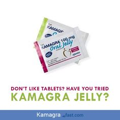 Don't like tablets? Have you tried Kamagra Jelly?