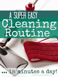 Cleaning routine - if you struggle to keep on top of the housework you will love this super easy cleaning routine that keeps you on top of everything in just minutes a day ...