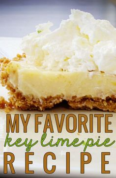 My Favorite Key Lime Pie Recipe. Simple, tasty, and the best one I've found yet! Never fails me!