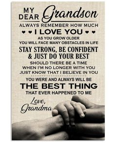 My Dear Grandson Always Remember How Much I Love You Family Poster , My Dear Grandson Poster, Family Poster - DakMoon Grandson Birthday Quotes, Grandson Quotes, Quotes About Grandchildren, Daughter Quotes, Mom Quotes, Family Quotes, Life Quotes, Son Poems, Birthday Memes