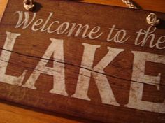 welcome to the lake  --- rustic cabin decor