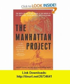 The Manhattan Project The Birth of the Atomic Bomb in the Words of Its Creators, Eyewitnesses, and Historians (9781579128081) Cynthia C. Kelly, Richard Rhodes , ISBN-10: 1579128084  , ISBN-13: 978-1579128081 ,  , tutorials , pdf , ebook , torrent , downloads , rapidshare , filesonic , hotfile , megaupload , fileserve