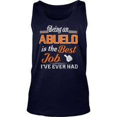 Being An Abuelo Is The Best Job T-Shirt #gift #ideas #Popular #Everything #Videos #Shop #Animals #pets #Architecture #Art #Cars #motorcycles #Celebrities #DIY #crafts #Design #Education #Entertainment #Food #drink #Gardening #Geek #Hair #beauty #Health #fitness #History #Holidays #events #Home decor #Humor #Illustrations #posters #Kids #parenting #Men #Outdoors #Photography #Products #Quotes #Science #nature #Sports #Tattoos #Technology #Travel #Weddings #Women