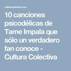 10 canciones psicodélicas de Tame Impala que sólo un verdadero fan conoce - Cultura Colectiva