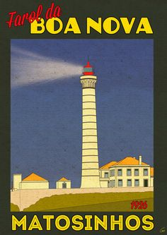 Poster vintage do Farol da Boa Nova - Matosinhos - Portugal Vintage Advertising Posters, Vintage Travel Posters, Vintage Advertisements, Tourism Poster, Poster Ads, Poster Prints, Visit Portugal, Portugal Travel, Beautiful Roads