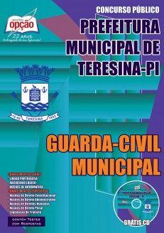Apostila Concurso Prefeitura do Município de Teresina / PI - 2015: - Cargos: Guarda Civil Municipal