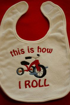 Cute Embroidered Baby Bib  This is How I Roll by sewsewcutesewing, $6.00