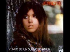 Jeanette - Vengo de un sueño de amor