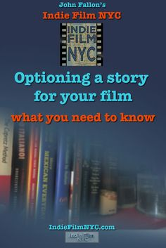 Colin Vettier provides you some information about the process of optioning a story for your film in an article on IndieFilmNYC.com
