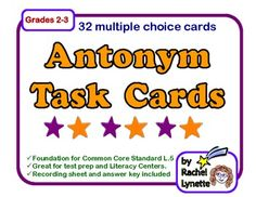 Grades 2-3: Use these 32 multiple choice task cards to reinforce antonyms. A student answer sheet for students to record their answers is included along with a...