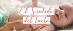 Estimulación en bebés a través del tacto, ¿cuáles son sus beneficios? | El club de las madres felices