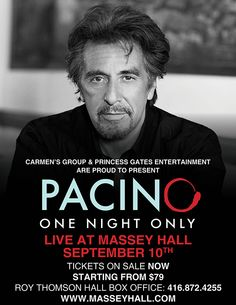 Carmen's Group & Princess Gates Entertainment presents Pacino One Night Only at Massey Hall on September 10! Get tickets at www.masseyhall.com