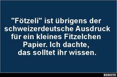 'Fötzeli' ist übrigens der schweizerdeutsche Ausdruck.. | Lustige Bilder, Sprüche, Witze, echt lustig