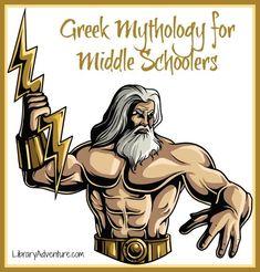 Greek #Mythology for Middle Schoolers | http://libraryadventure.com
